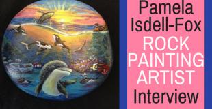 Pamela Isdell-Fox Rock Painting Artist Interview