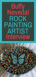 Buffy Nevedal Rock Painting Artist Interview
