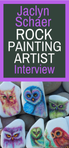 Jaclyn Schaer Rock Painting Artist Interview