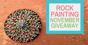 Rock Painting November Giveaway