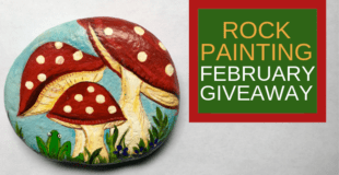 Rock Painting February Giveaway